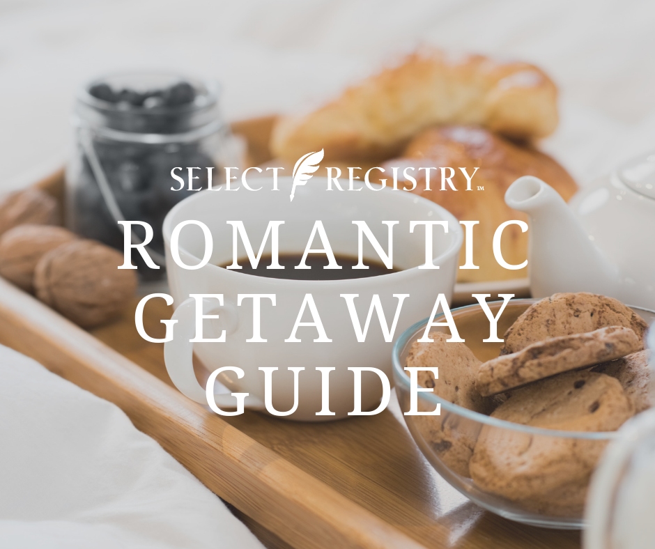 a tray of breakfast items at a bed and breakfast text reads select registry romantic getaway guide