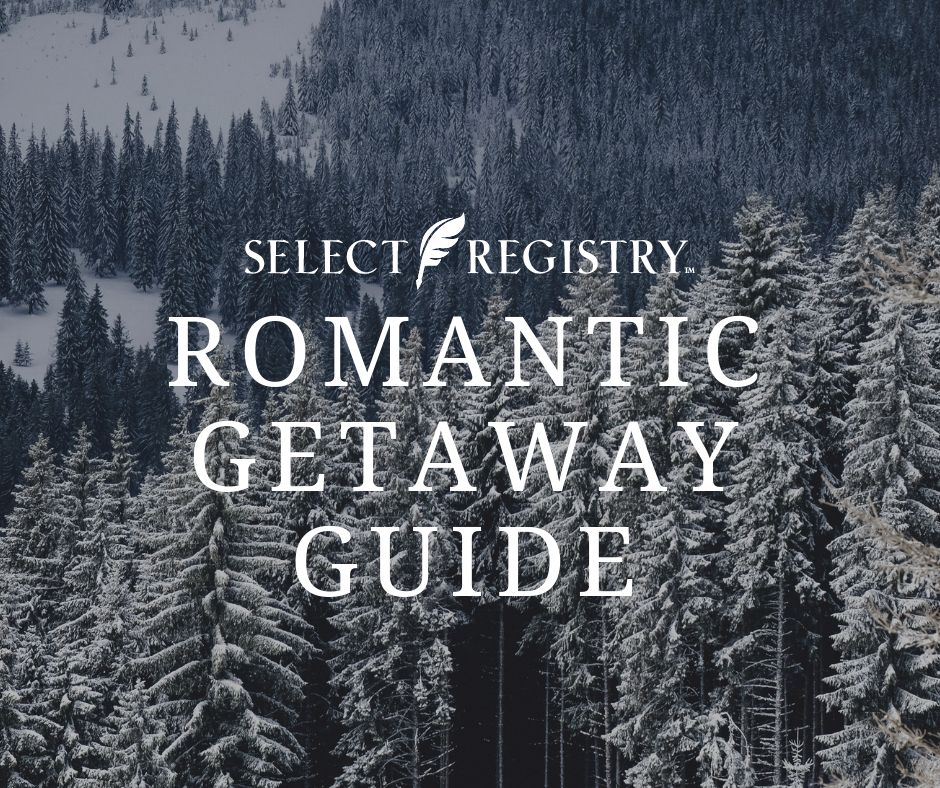 photo of winter trees on a mountain text reads select registry romantic getaway guide